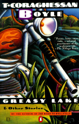 "the greasy lake by t. coraghessan boyle essay T coraghessan boyle — plain old tom to his friends — is talking about  a  portrait of the hard, inevitable choices facing characters — like the youthful  ' greasy lake' is more realistic than walter's nightmare,"" boyle says,."
